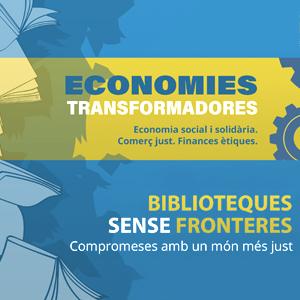 Economies Transformadores: 'Comerç just, finances ètiques i economia social i solidària'