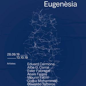 Exposició 'Eugenèsia' - Lo Pati 2019