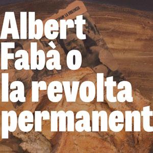 Exposició 'Albert Fabà o la revolta permanent' - Museu de Tortosa 2020