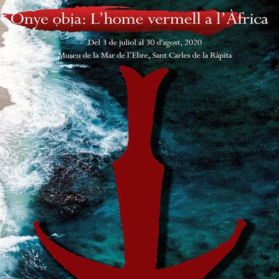 Exposició 'Onye obia: L'home vermell a l'Àfrica' - Museu de la Mar de l'Ebre