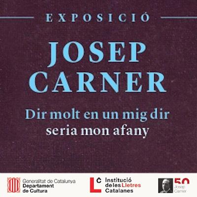 Exposició 'Josep Carner. Dir molt en un mig dir seria mon afany'
