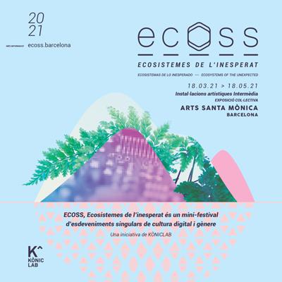 Ecoss, Primavera a l'Arts Santa Mònica, 2021