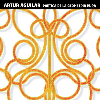 Exposició 'Poètica de la geometria pura' d'Artur Aguilar