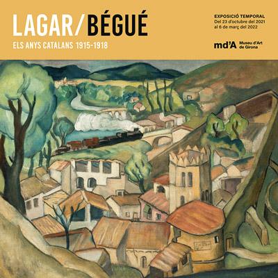 Exposició 'Lagar / Bégué. Els anys catalans 1915-1918' al Museu d'Art de Girona, 2021