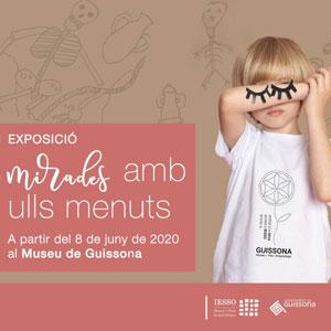 Exposició 'Mirades amb ulls de menuts' al Museu de Guissona, 2020