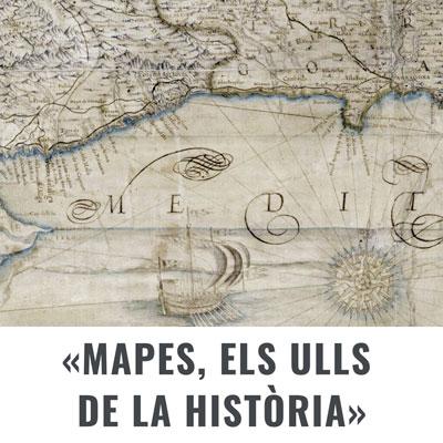 Exposició 'Mapes, els ulls de la història'