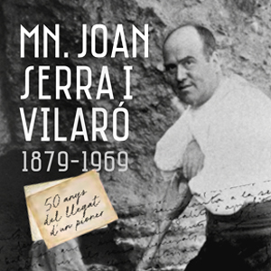 Exposició'Mn. Joan Serra i Vilaró. 50 anys del llegat d'un pioner'