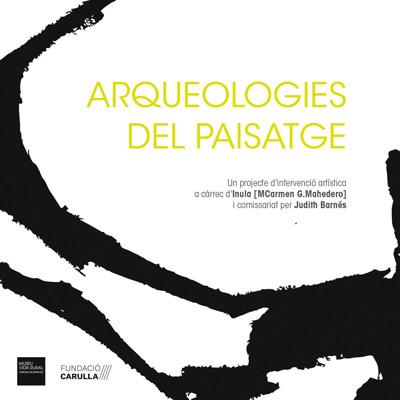 Exposició'Arqueologies del paisatge' al Museu de la Vida Rural