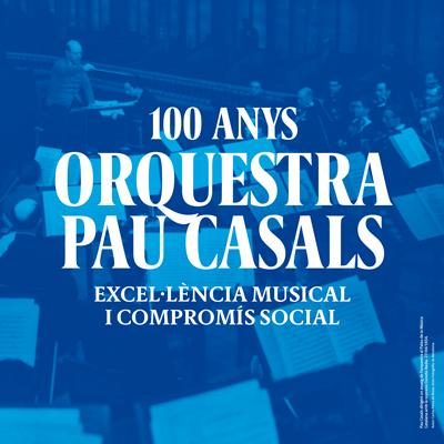 Exposició '100 anys de l'Orquestra Pau Casals. Excel·lència musical i compromís social'
