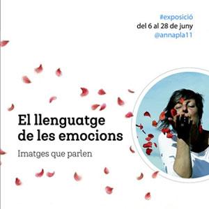 Exposició 'El llenguatge de les emocions. Imatges que parlen' d'Anna Pla