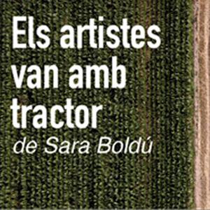 Exposició 'Els artistes van amb tractor' de Sara Boldú
