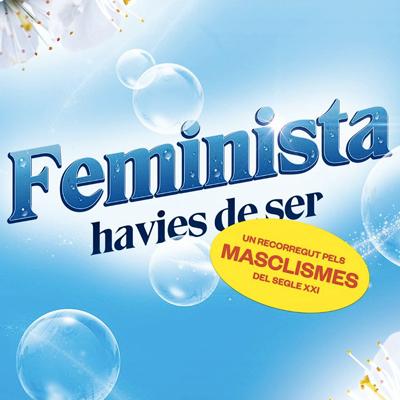 Exposició 'Feminista havies de ser'