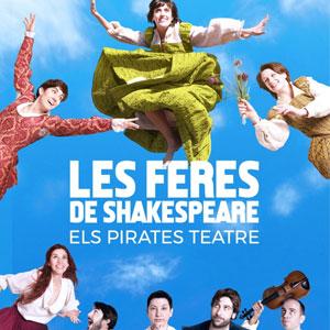 Teatre 'Les feres de Shakespeare' a càrrec de la companyia Els Pirates Teatre