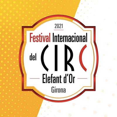 Festival Internacional del Circ Elefant d'Or, Girona, 2021