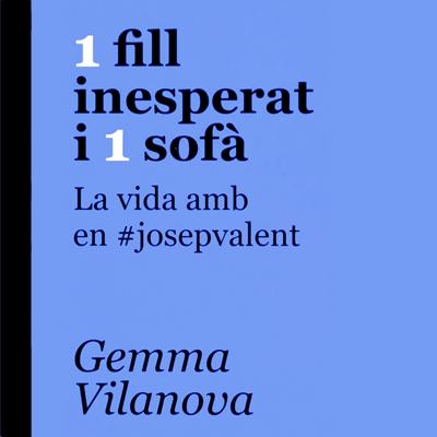Llibre '1 fill inesperat i 1 sofà. La vida amb en #josepvalent', de Gemma Vilanova