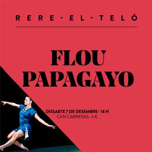 Espectacle 'Flou Papagayo' de la companyia Mumusic Circus