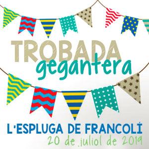 Trobada Gegantera a l'Espluga de Francolí, 2019