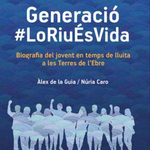 Llibre 'Generació #LoRiuÉsVida' - Àlex de la Guia i Núria Caro