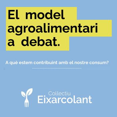 El model agroalimentari a debat - Col·lectiu Eixarcolant - 2021