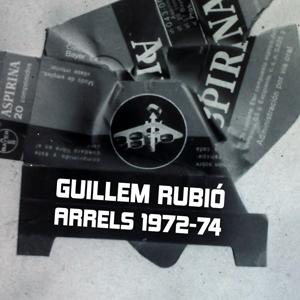 Expoisició 'Guillem Rubió. Arrels, 1972-74'