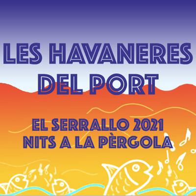 Les Havaneres del Port, El Serrallo, Tarragona, 2021