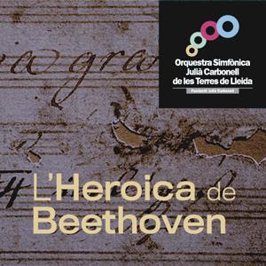 Concert 'L'Heroica' de Beethoven a càrrec de l'Orquestra Simfònica Julià Carbonell de les Terres de Lleida