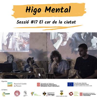 Higo Mental: Sessió #17 El cor de la ciutat, Talladell, Tàrrega, 2020