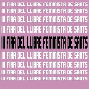 III Fira del Llibre Feminista de Sants - Barcelona 2020