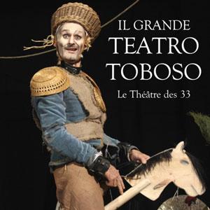 Espectacle 'Il Grande Teatro Toboso' - Le Théâtre des 33