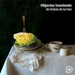 Exposició 'Objectes inanimats' de Gràcia de la Hoz