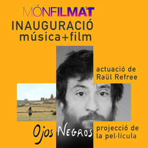 Inauguració mónFILMAT 2019 - Raül Refree + Ojos Negros