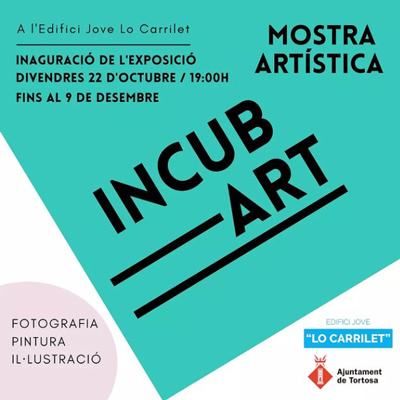 Mostra artística 'IncubArt' - Tortosa 2021