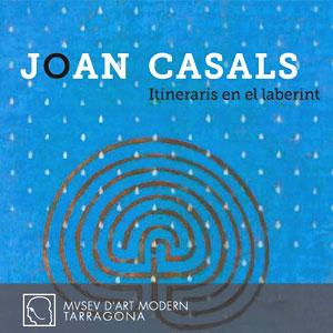 Exposició 'Joan Casals, Itineraris en el laberint' al MAMT, Tarragona, 2019