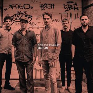 Tobias Meinhart Quintet, Berlin People