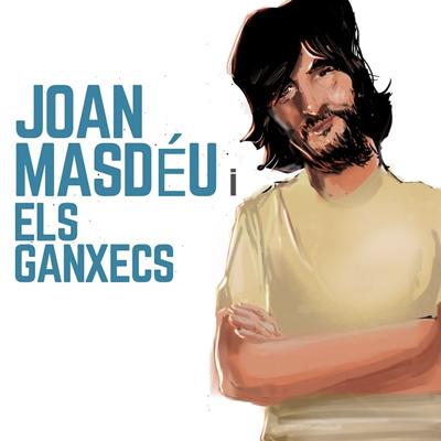 Joan Masdéu i els Ganxecs