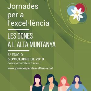VI Jornades per a l'Excel·lència: Les dones a l'alta muntanya - Esterri d'Àneu 2019