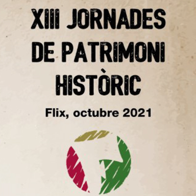 XIII Jornades de Patrimoni Històric - Flix 2021
