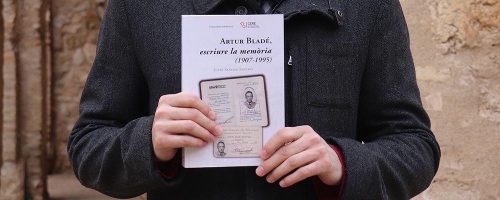L'obra 'Artur Bladé, escriure la memòria' de Josep Sancho