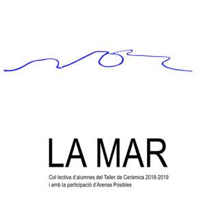 Exposició 'La Mar' - Escola d'Art Tortosa 2019