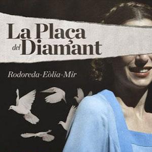 Teatre 'La Plaça del Diamant' - Companyia Eòlia
