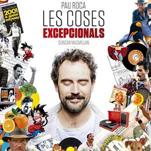 Monòleg 'Les Coses Excepcionals', de Pau Roca