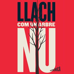 Exposició 'Lluís Llach. Com un arbre nu' - Barcelona 2019
