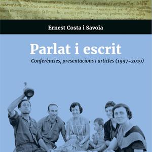 Llibre 'Parlat i escrit. Conferències, presentacions i articles (1997-2019)'d'Ernest Costa i Savoia