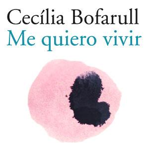 Llibre 'Me quiero vivir' de Cecília Bofarull