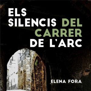 Llibre 'Els silencis del carrer de l'Arc' d'Elena Fora