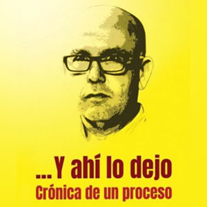 llibre '…Y ahí lo dejo. Crónica de un proceso' de Gonzalo Boye