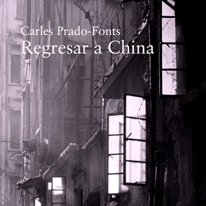 Llibre 'Regresar a China' de Carles Prado Fonts