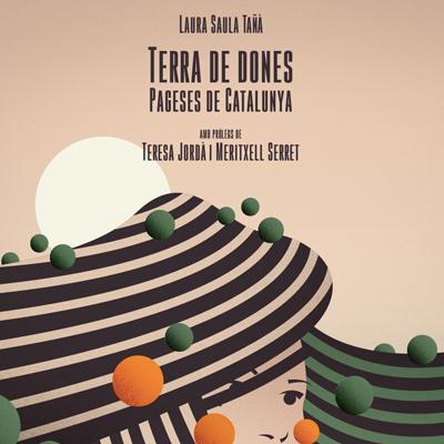 Llibre 'Terra de dones pageses de Catalunya' de Laura Saula i Tañà