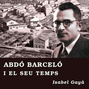 Llibre 'Abdó Barceló i el seu temps' d'Isabel Gayà