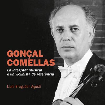 Llibre 'Gonçal Comellas: La integritat musical d'un violinista de referència' de Lluís Brugués i Agustí
